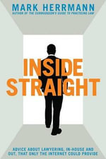 Inside Straight : A Global Guide for Lawyers and Parents - Mark E. Herrmann
