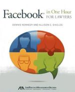 Facebook(r) in One Hour for Lawyers - Dennis Kennedy