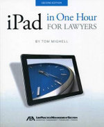 iPad in One Hour for Lawyers - Tom Mighell
