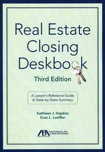 Real Estate Closing Deskbook - K J Hopkins