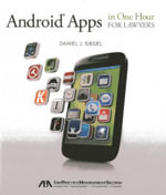 Android Apps in One Hour for Lawyers - Daniel J. Siegel