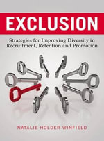 Exclusion : Strategies for Improving Diversity in Recruitment, Retention and Promotion - Natalie Holder-Winfield