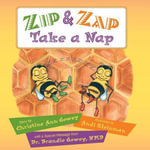 Zip and Zap Take a Nap - Christine A Gowey