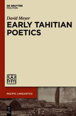 Early Tahitian Poetics : Pacific Linguistics [Pl] - David Meyer