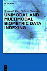 Unimodal and Multimodal Biometric Data Indexing - Somnath Dey