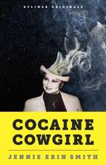 Cocaine Cowgirl : The Outrageous Life and Mysterious Death of Griselda Blanco, the Godmother of Medellin - Jennie Erin Smith