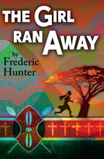 Girl Ran Away : A Story from Africa - Fred Hunter