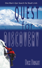 Quest for Discovery : One Man's Epic Search for Noah's Ark - Richard Carl Bright
