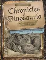 Chronicles of Dinosauria : The History & Mystery of Dinosaurs and Man - Dave Woetzel