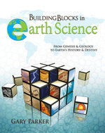 Building Blocks in Earth Science : From Genesis & Geology to Earth's History & Destiny - Dr. Gary Parker