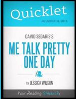 Quicklet - David Sedaris's Me Talk Pretty One Day - Jessica Wilson