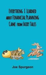 Everything I Learned about Financial Planning Came from Fairy Tales - Joe Spurgeon