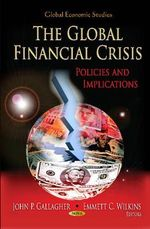The Global Financial Crisis : Policies & Implications