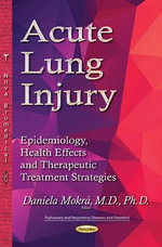 Acute Lung Injury : Epidemiology, Health Effects and Therapeutic Treatment Strategies