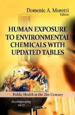 Human Exposure to Environmental Chemicals with Updated Tables - Domenic A. Moretti