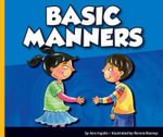 Basic Manners : Good Manners (Child's World) - Ann Ingalls