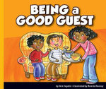 Being a Good Guest : Good Manners (Child's World) - Ann Ingalls