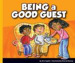 Being a Good Guest : Good Manners - Ann Ingalls