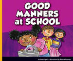 Good Manners at School : Good Manners (Child's World) - Ann Ingalls