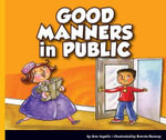 Good Manners in Public : Good Manners (Child's World) - Ann Ingalls