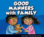 Good Manners with Family : Good Manners (Child's World) - Ann Ingalls