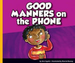 Good Manners on the Phone : Good Manners (Child's World) - Ann Ingalls