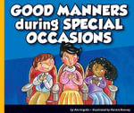 Good Manners During Special Occasions : Good Manners - Ann Ingalls