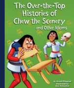 The Over-The-Top Histories of Chew the Scenery and Other Idioms : Idioms - Arnold Ringstad