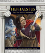 Hephaestus : God of Fire, Metalwork, and Building - Teri Temple
