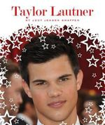 Taylor Lautner : Stars of Today - Jody Jensen Shaffer