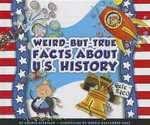 Weird-But-True Facts about U. S. History - Arnold Ringstad