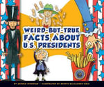 Weird-But-True Facts about U. S. Presidents - Arnold Ringstad