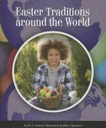 Easter Traditions Around the World : World Traditions (Child's World) - M J Cosson