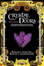 Crystal Doors Omnibus : The Complete Trilogy in One Volume: Island Realm, Ocean Realm, Sky Realm - Rebecca Moesta