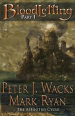 Bloodletting Part 1 : The Affinities Cycle Book 1 Part1 - Peter J Wacks