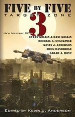 Five by Five 3 : Target Zone: All New Military SF - Kevin J Anderson