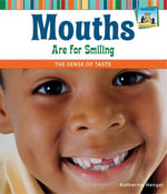 Mouths Are for Smiling : The Sense of Taste - Katherine Hengel