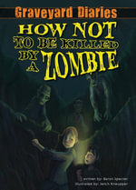How Not to be Killed by a Zombie : Book 3 - Baron Specter