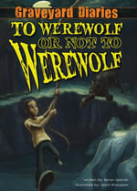 To Werewolf or Not to Werewolf : Book 4 - Baron Specter