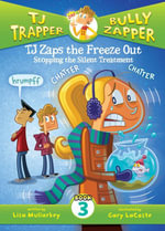 TJ Zaps the Freeze Out #3 : Stopping the Silent Treatment - Lisa Mullarkey
