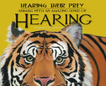 Hearing Their Prey : : Animals with an Amazing Sense of Hearing - Kathryn Lay