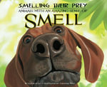 Smelling Their Prey : : Animals with an Amazing Sense of Smell - Kathryn Lay
