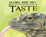 Tasting Their Prey : Animals with an Amazing Sense of Taste - Kathryn Lay