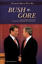 Bush V. Gore : The Florida Recounts of the 2000 Presidential Election eBook - Christine Heppermann
