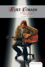 Kurt Cobain : Alternative Rock Innovator - Chrös McDougall