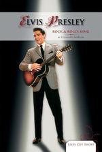 Elvis Presley : Rock & Roll's King eBook - Stephanie Watson