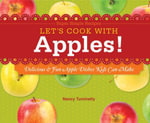 Let's Cook with Apples! : Delicious & Fun Apple Dishes Kids Can Make - Nancy Tuminelly