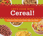 Let's Cook with Cereal! : Delicious & Fun Cereal Dishes Kids Can Make - Nancy Tuminelly