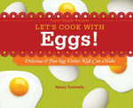 Let's Cook with Eggs! : Delicious & Fun Egg Dishes Kids Can Make - Nancy Tuminelly