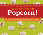 Let's Cook with Popcorn! : Delicious & Fun Popcorn Dishes Kids Can Make - Nancy Tuminelly